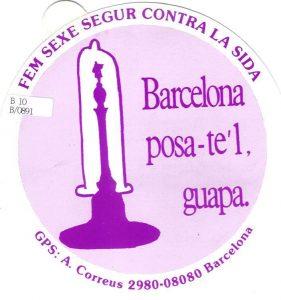 Fem sexe segur contra la sida : Barcelona posa-te'l, guapa
